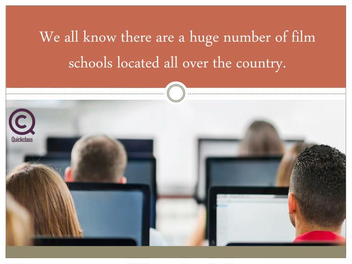 We all know there are a huge number of film schools located all over the country