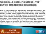 wholesale hotel furniture top buying tips modern businesses2