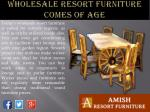 wholesale resort furniture comes of age3