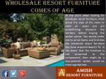 wholesale resort furniture comes of age4