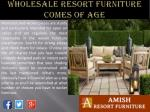 wholesale resort furniture comes of age5
