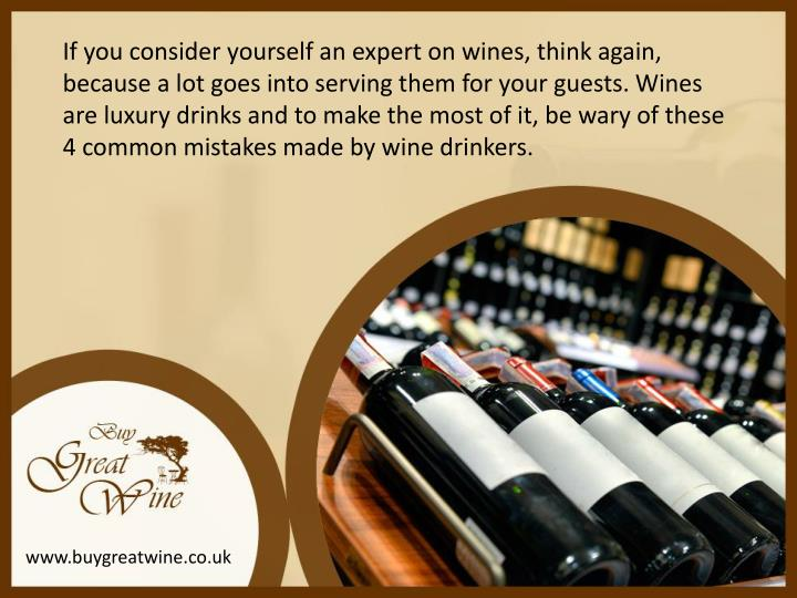 If you consider yourself an expert on wines, think again, because a lot goes into serving them for y...