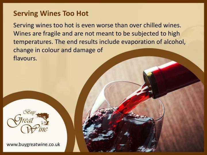 Serving Wines Too Hot
