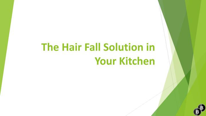 The hair fall solution in your kitchen
