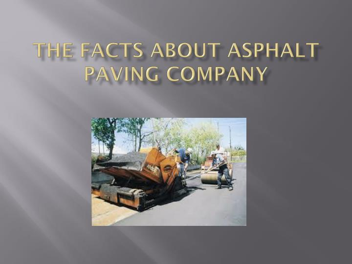 the facts about asphalt paving company n.