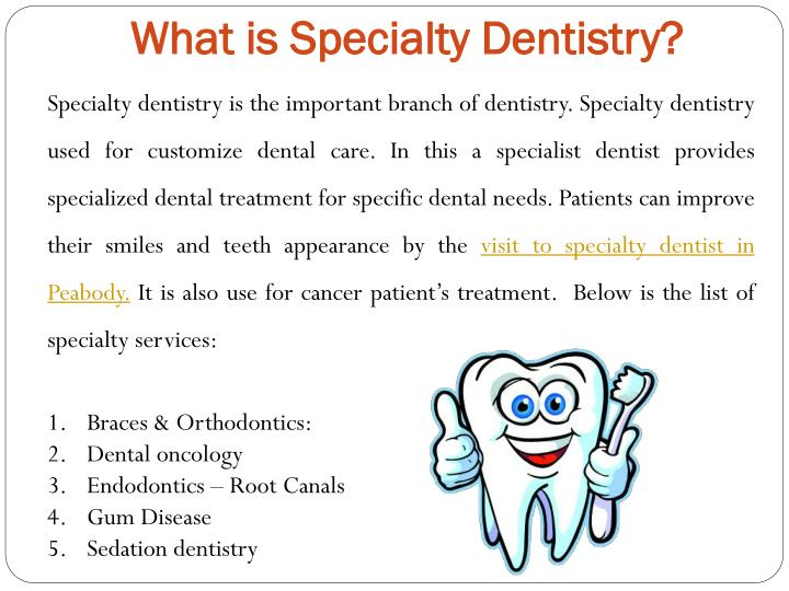 What is specialty dentistry