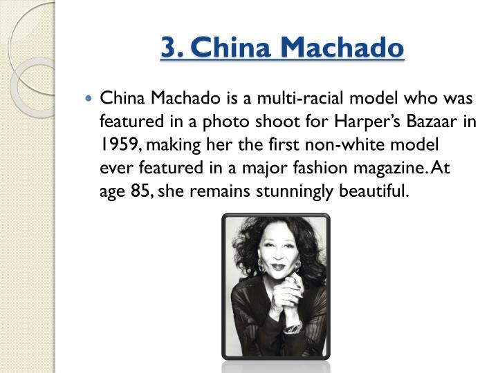 3. China Machado