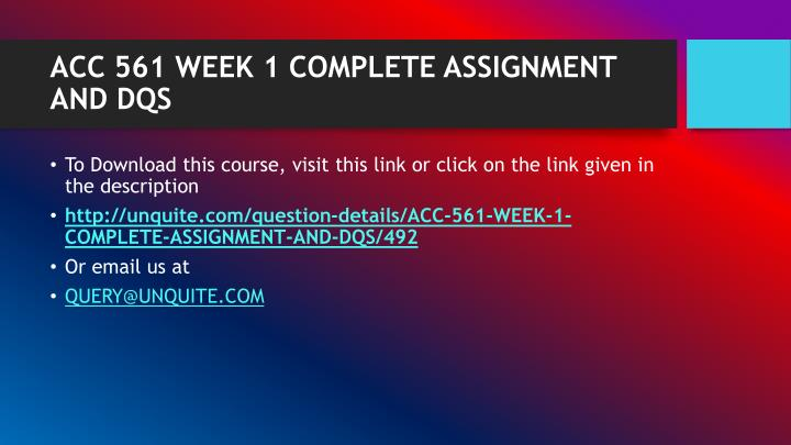 Acc 561 week 1 complete assignment and dqs1