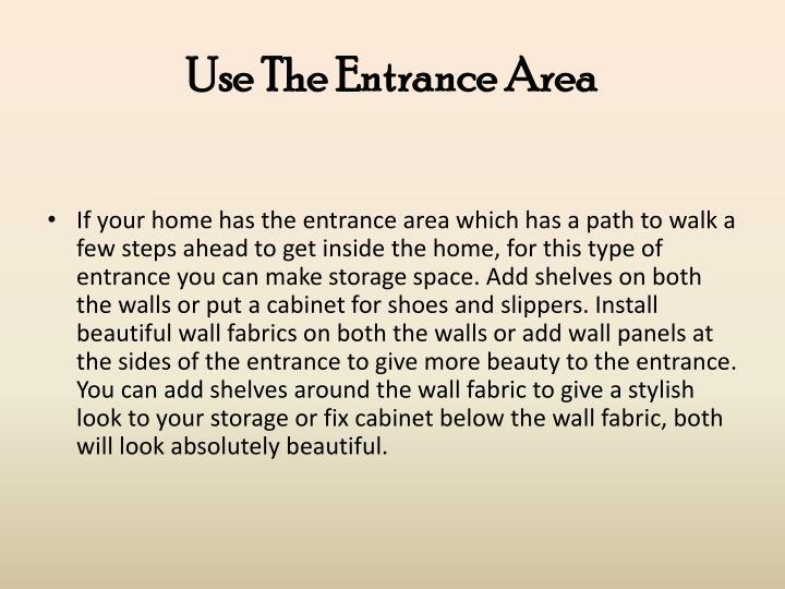 Use The Entrance Area