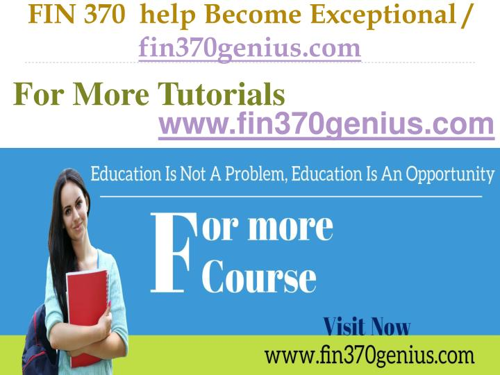 Fin 370 help become exceptional fin370genius com