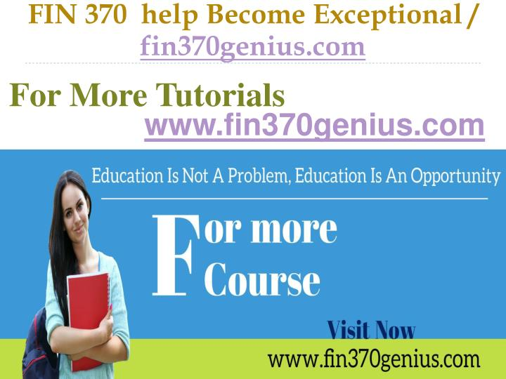 FIN 370  help Become Exceptional