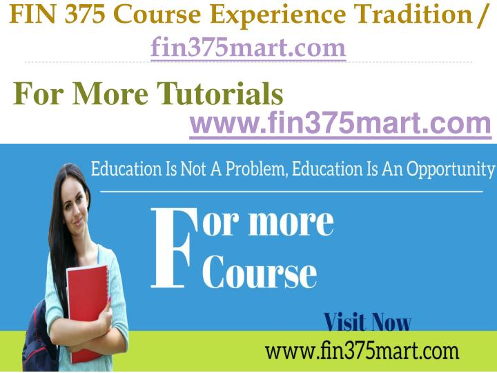 fin 375 course experience tradition fin375mart com n.