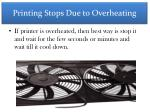 printing stops due to overheating
