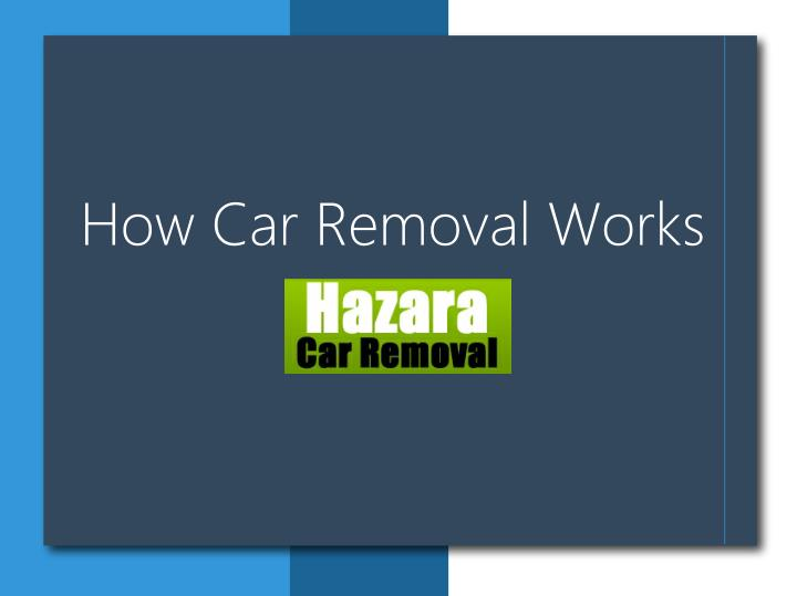 How Car Removal Works