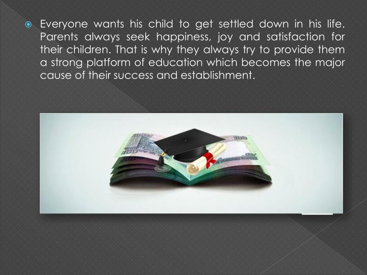 Everyone wants his child to get settled down in his life. Parents always seek happiness, joy and sat...