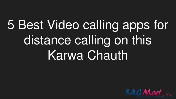 5 best video calling apps for distance calling on this karwa chauth n.