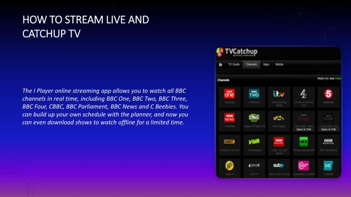 How to stream live and catchup TV