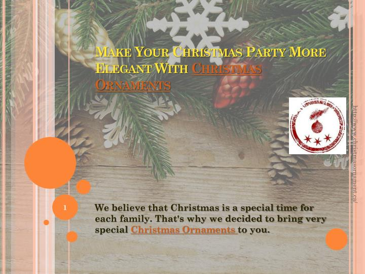 make your christmas party more elegant with christmas ornaments