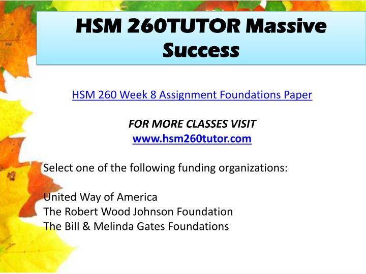 hsm260 foundations paper Foundation review essay foundations paper lancelot palmer hsm/260 july 26, 2015 florence wisn foundations paper many organizations work hard for the betterment.