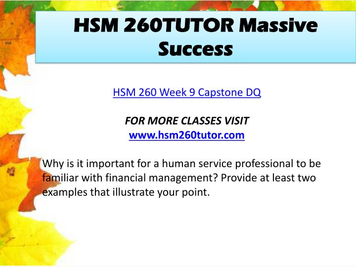 hsm 260 week 9 capstone Flipsnack is a digital catalog maker that makes it easy to create, publish and share html5 flipbooks upload a pdf or design from scratch flyers, magazines, books and more.