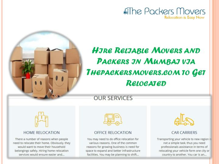 hire reliable movers and packers in mumbai via thepackersmovers com to get relocated n.