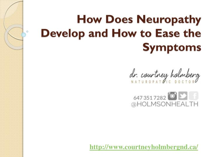 How does neuropathy develop and how to ease the symptoms