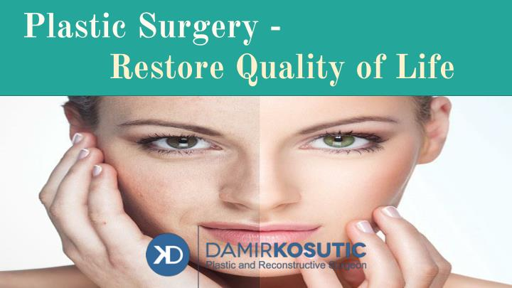 plastic surgery restore quality of life n.