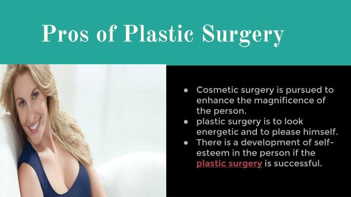 pros of plastic surgery essay Pros and cons of plastic surgery essay.