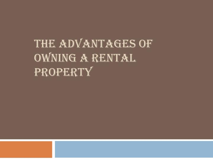 the advantages of owning a rental property n.