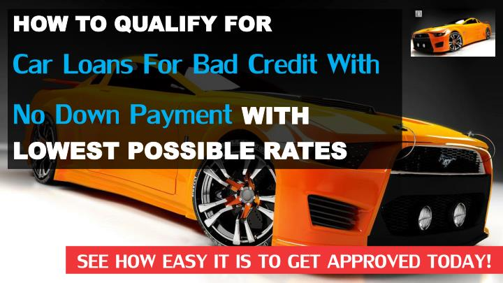 ppt how to get car loan with bad credit and no down payment powerpoint presentation id 7427144. Black Bedroom Furniture Sets. Home Design Ideas
