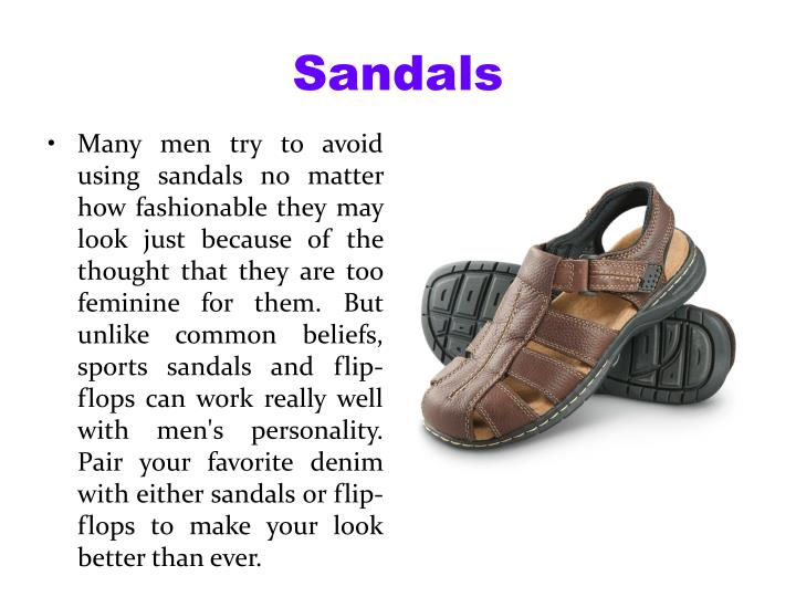 cac3166c8a9 Many men try to avoid using sandals no matter how fashionable they may look  just because of the thought that they are too feminine for them.