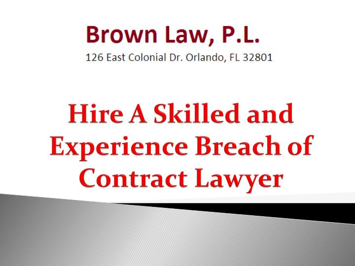 hire a skilled and experience breach of contract lawyer n.