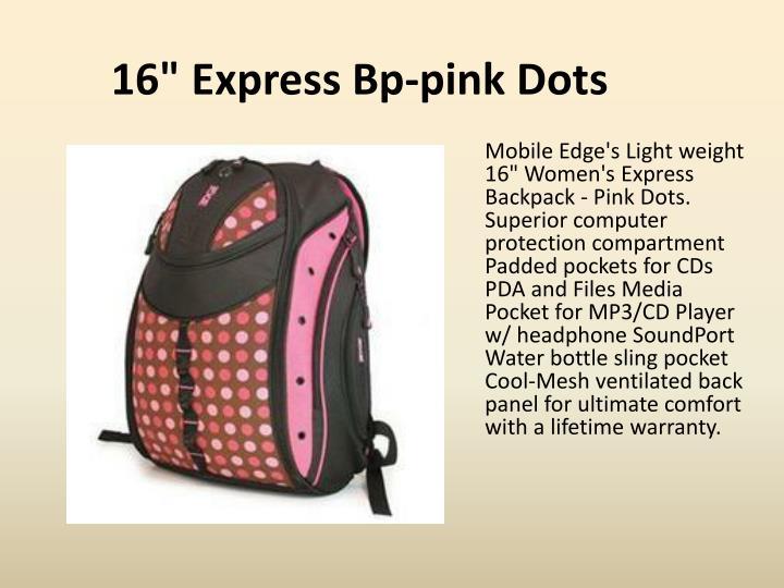 "16"" Express Bp-pink Dots"