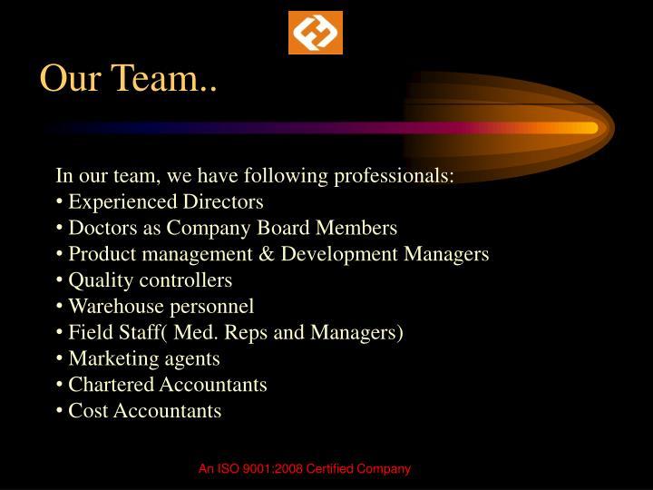 Our Team..