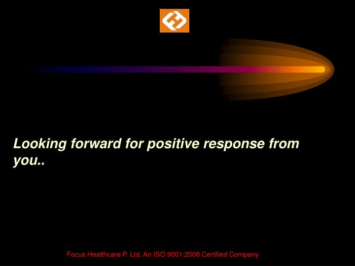 Looking forward for positive response from you..