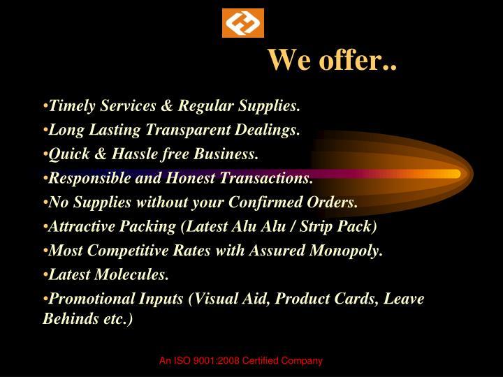 We offer..