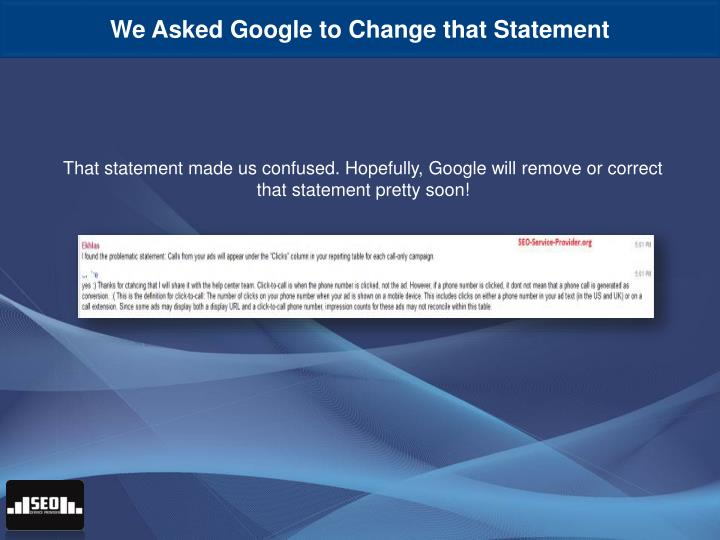 We Asked Google to Change that Statement