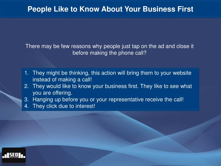 People Like to Know About Your Business First