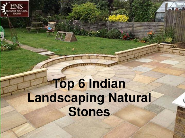 Top 6 Indian Landscaping Natural Stones