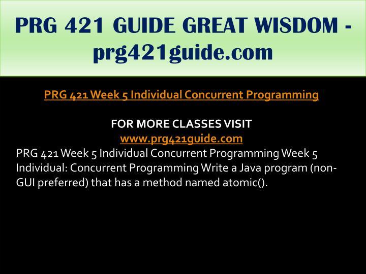 PRG 421 GUIDE GREAT WISDOM - prg421guide.com