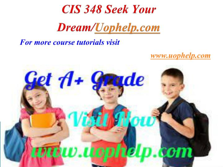 cis 348 seek your dream uophelp com