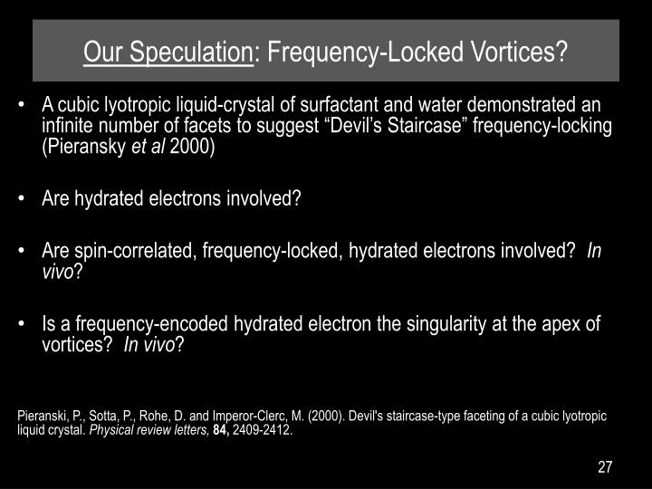 Our Speculation: Frequency-Locked Vortices?
