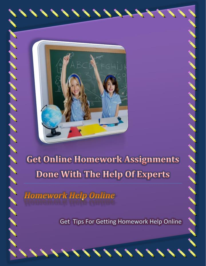 Get online homework assignments done with the help of experts