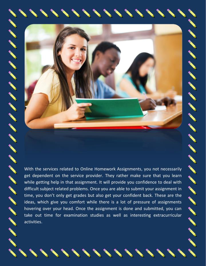 With the services related to Online Homework Assignments, you not necessarily