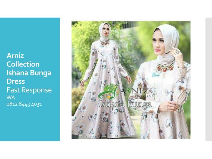 Arniz collection ishana bunga dress fast response wa 0812 8443 4031