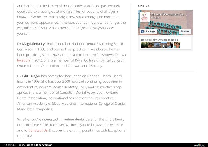 And her handpicked team of dental professionals are passionately
