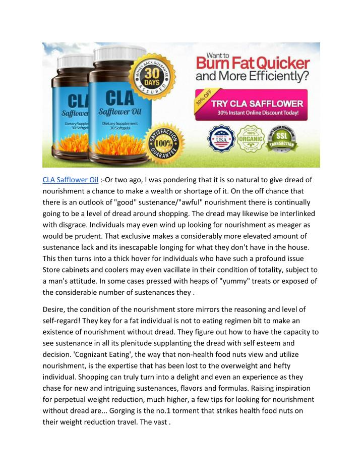 CLA Safflower Oil :-Or two ago, I was pondering that it is so natural to give dread of
