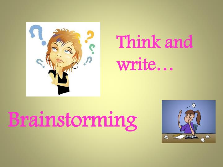 Think and write…