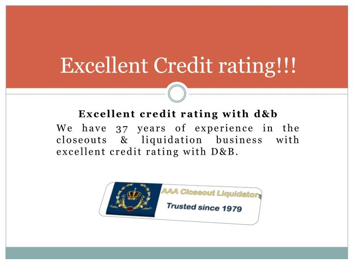 Excellent Credit rating!!!