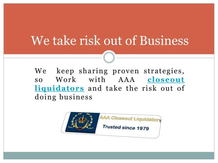 We take risk out of business